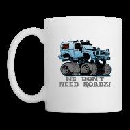 Mugs & Drinkware ~ Coffee/Tea Mug ~ We Don't Need Roads