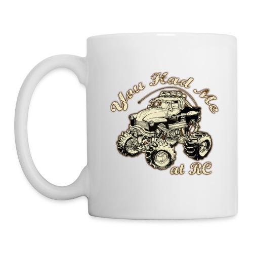 You Had Me at RC - Coffee/Tea Mug