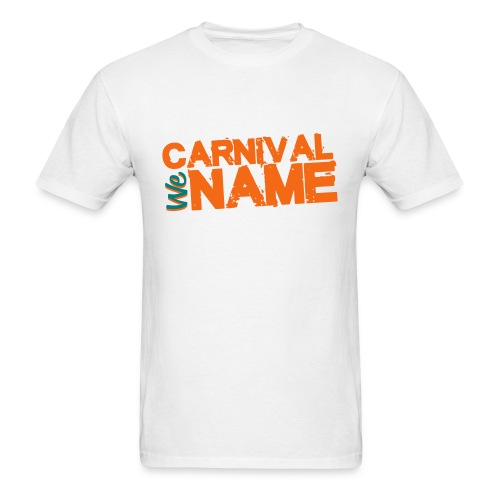 Carnival We Name Tee - Men's T-Shirt