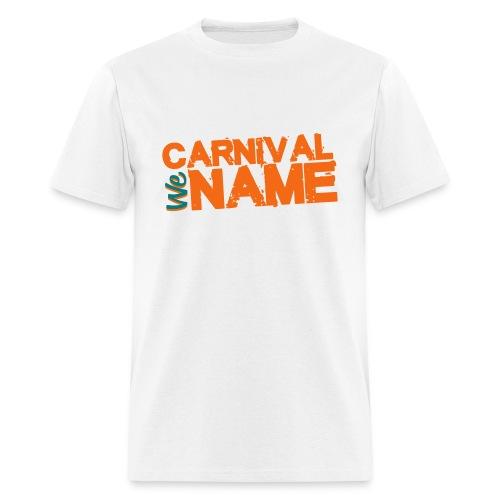 Carnival We Name Tee - Men's T-Shirt