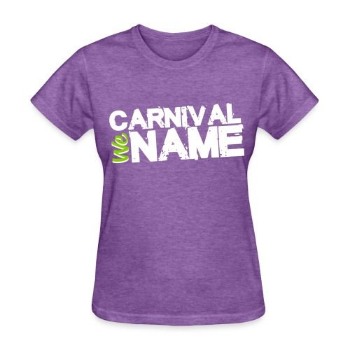 Carnival We Name Tee - Women's T-Shirt