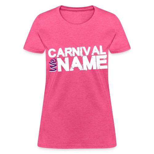 Carnival We Name Tee - Women's T-Shirt