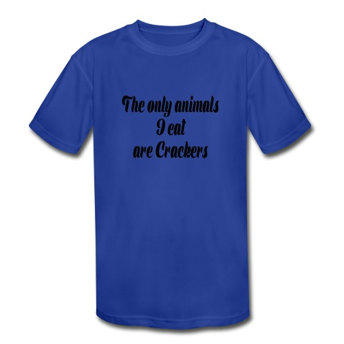 THE ONLY ANIMALS I EAT ARE CRACKERS - Kid's Moisture Wicking Performance T-Shirt