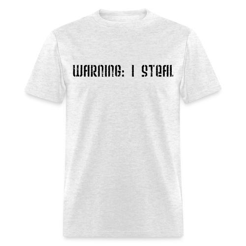 Warning: I Steal - Men's T-Shirt