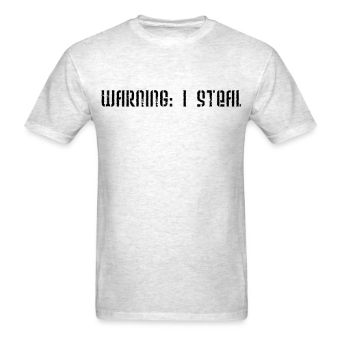 Warning: I Steal - Men's T-Shirt