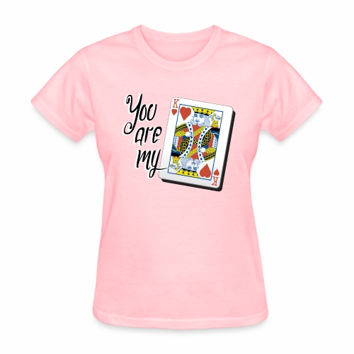 You are my king of heart - Women's T-Shirt