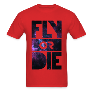 T-Shirts ~ Men's T-Shirt ~ Fly Or Die - Tshirt