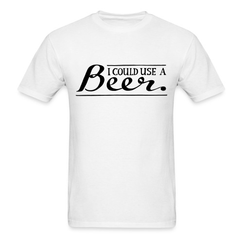 I could use a beer - Men's T-Shirt