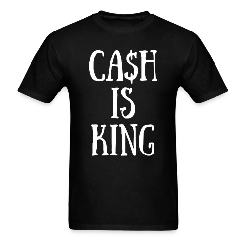 CA$H IS KING - Men's T-Shirt