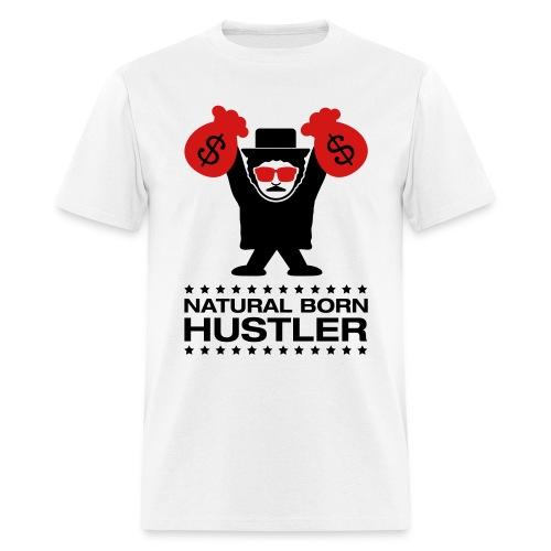 Natural Born Hustler - Men's T-Shirt