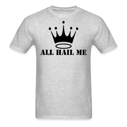 ALL HAIL ME T-SHIRT - Men's T-Shirt