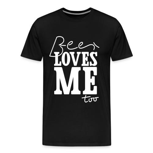 Beer Loves Me Too - Men's Premium T-Shirt