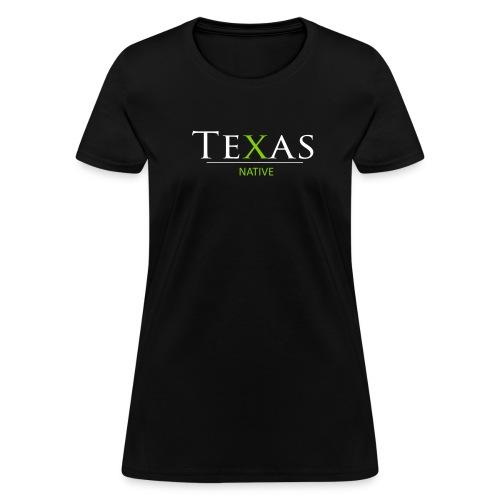 Womens Texas Native - Women's T-Shirt