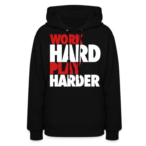 DKC, Work Hard Play Harder Hoodie - Women's Hoodie