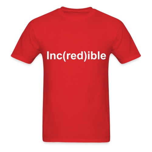 Inc(red)ible or what ? - Men's T-Shirt