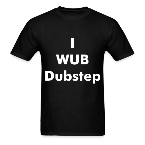 I Wub Dubstep - Men's T-Shirt