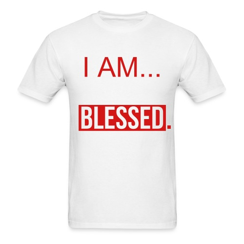 I Am Blessed! - Men's T-Shirt