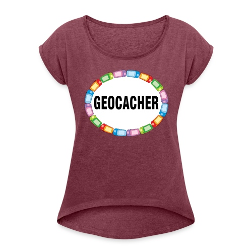 GPS Geocacher Oval - Women's Roll Cuff T-Shirt