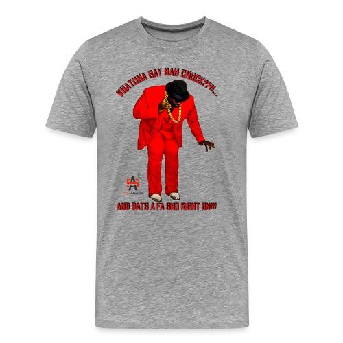 #WhatchaSayNahChuck Men's Tee - Men's Premium T-Shirt