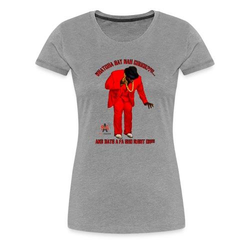 WhatchaSayNahChuck Women's Tee - Women's Premium T-Shirt