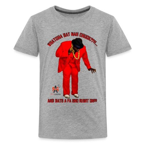 WhatchaSayNahChuck Kids Tee - Kids' Premium T-Shirt