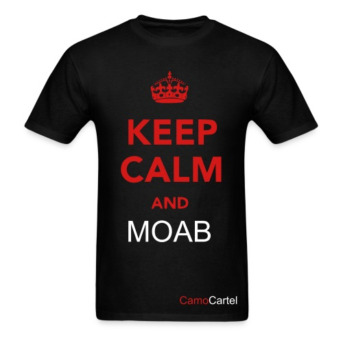 Keep Calm and MOAB - Men's T-Shirt