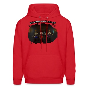 We're Miners and We Know It - Men's Hoodie
