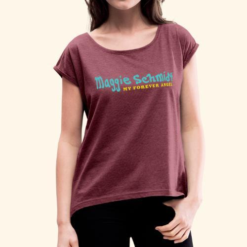Maggie Schmidt - Women's Roll Cuff T-Shirt