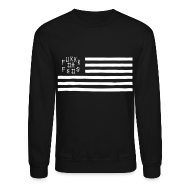 Long Sleeve Shirts ~ Crewneck Sweatshirt ~ Fukkk Da Feds Flag Sweatshirt