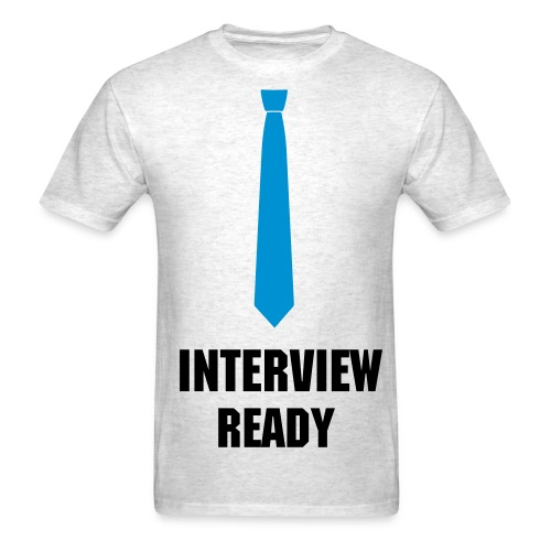 Interview Ready! - Men's T-Shirt