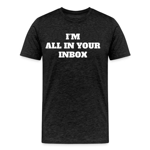 INBOX TSHIRT - Men's Premium T-Shirt