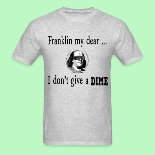 Franklin My Dear - Men's T-Shirt