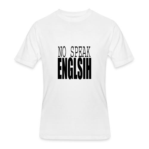 No Speak English - Men's 50/50 T-Shirt