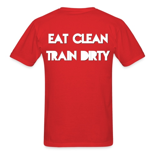 Eat Clean Train Dirty-Solid - Men's T-Shirt