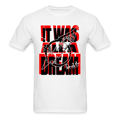 It Was All A Dream - Men's T-Shirt