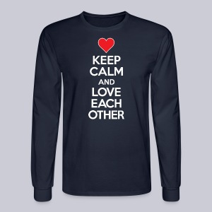 Keep Calm And Love Each Other - Men's Long Sleeve T-Shirt