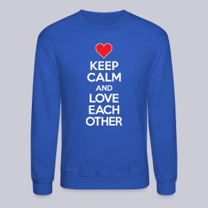 Keep Calm And Love Each Other - Crewneck Sweatshirt