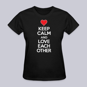 Keep Calm And Love Each Other - Women's T-Shirt