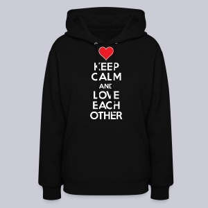 Keep Calm And Love Each Other - Women's Hoodie