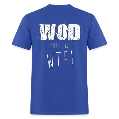 WOD...More Like WTF! - Men's T-Shirt