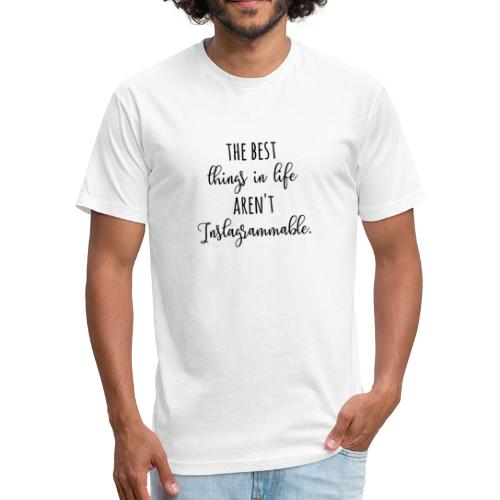 best things in life - Fitted Cotton/Poly T-Shirt by Next Level
