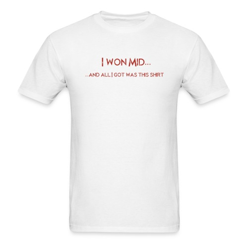 DotA 2 I Won Mid Shirt - Men's T-Shirt