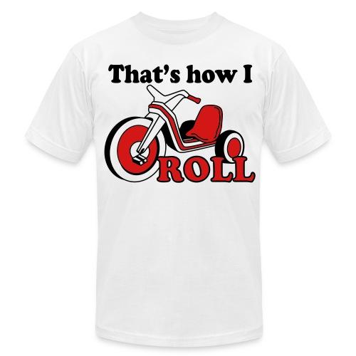 That's How I Roll - Men's Fine Jersey T-Shirt