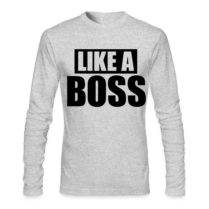 Like A Boss - stayflyclothing.com - Men's Long Sleeve T-Shirt by Next Level