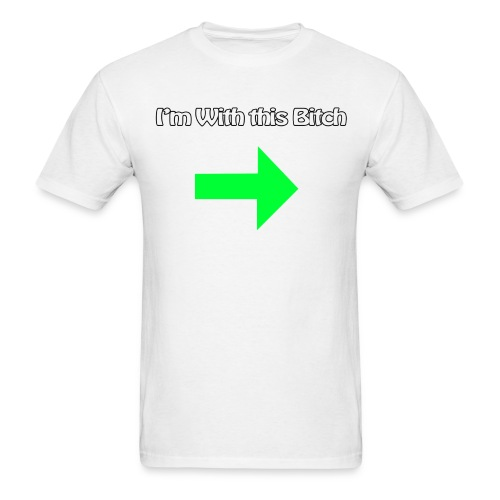 I'm with this Bitch (For Him) - Men's T-Shirt