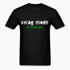 Swag Style T-Shirts: Swag Mode ACTIVATED Shirt