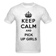 T-Shirts ~ Men's T-Shirt ~ Keep Calm and Pick Up Girls Men's T