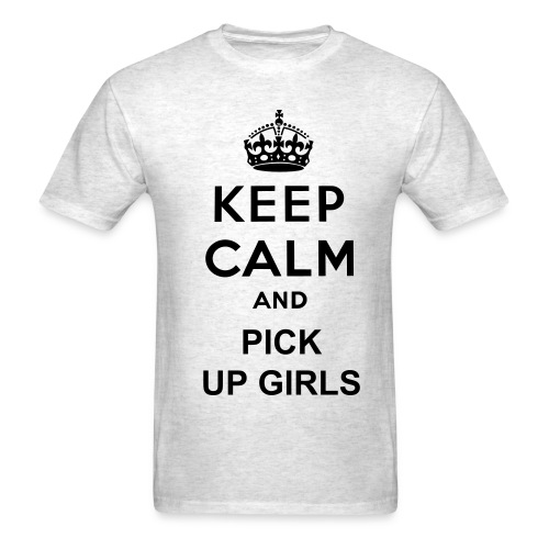 Keep Calm and Pick Up Girls Men's T - Men's T-Shirt