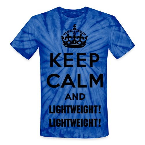 Keep Calm and Lightweight! Lightweight! Men's Tie-dye T - Unisex Tie Dye T-Shirt
