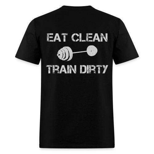 Eat Clean Train Dirty Weights - Men's T-Shirt